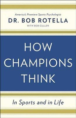 How Champions Think : In Sports and in Life - Dr Bob Rotella