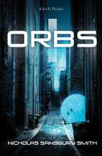 Orbs : A Science Fiction Thriller - Nicholas Sansbury Smith