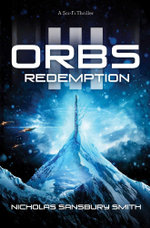 Orbs III: Redemption : A Science Fiction Thriller - Nicholas Sansbury Smith