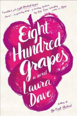 Eight Hundred Grapes - Laura Dave