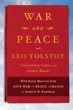 War and Peace : With bonus material from Give War and Peace A Chance by Andrew D. Kaufman - Leo Tolstoy