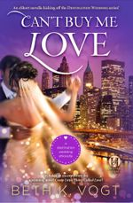 Can't Buy Me Love : Destination Wedding - Beth K. Vogt