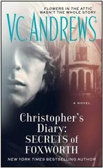 Christopher's Diary : Secrets of Foxworth - V C Andrews