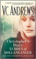 Christopher's Diary : Echoes of Dollanganger - V C Andrews