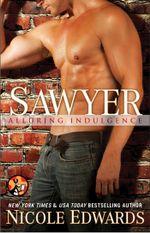 Sawyer : Alluring Indulgence - Nicole Edwards