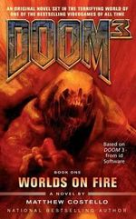 Doom 3 : Worlds on Fire - Matthew Costello