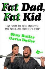 Fat Dad, Fat Kid - Shay Butler