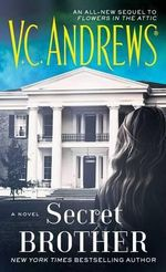 Secret Brother : Dollanganger - V C Andrews