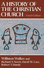 History of the Christian Church - Williston Walker