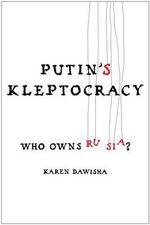 Putin's Kleptocracy : Who Owns Russia? - Karen Dawisha