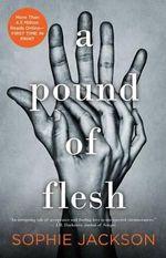 A Pound of Flesh : Pound of Flesh - Sophie Jackson