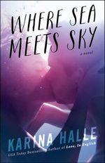 Where Sea Meets Sky - Karina Halle