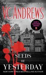 Seeds of Yesterday - V C Andrews