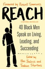Reach : 40 Black Men Speak on Living, Leading, and Succeeding