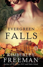 Evergreen Falls - Kimberley Freeman