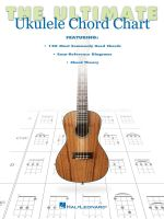 The Ultimate Ukulele Chord Chart - Hal Leonard Publishing Corporation