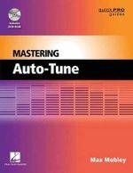 Mastering Auto-Tune - Max Mobley