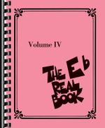 The Real Book - Volume IV : E-Flat Edition - Hal Leonard Publishing Corporation