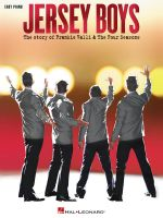 Jersey Boys - The Story of Frankie Valli & The Four Seasons : The Story of Frankie Valli & the Four Seasons