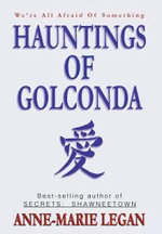 Hauntings of Golconda - Anne-Marie Legan