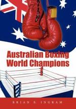 Australian Boxing World Champions - Brian S. Ingram