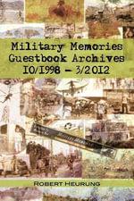Military Memories Guestbook Archives 10/1998 - 3/2012 - Robert Heurung