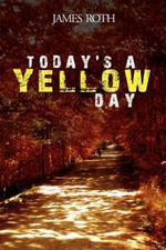 Today's a Yellow Day - James Roth