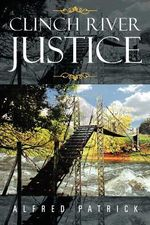 Clinch River Justice - Alfred Patrick
