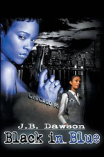 Black in Blue - J. B. Dawson
