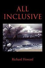 All Inclusive - Richard Howard