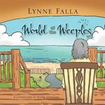 World of the Weeples : Sophie and the Weeples - Lynne Falla