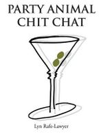 Party Animal Chit Chat - Lyn Rafe-Lawyer