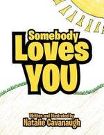 Somebody Loves You - Natalie Cavanaugh