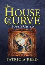 The House in the Curve : Hope's Child - Patricia Reed
