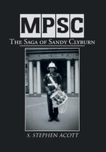 Mpsc : The Saga of Sandy Clyburn - S. Stephen Acott