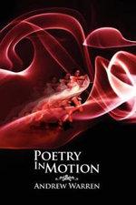 Poetry in Motion - Andrew Warren