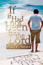 If It Had Not Been for the Lord - Dana C. Turner