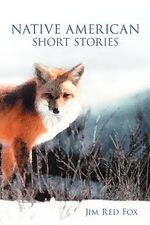 Native American Short Stories - Jim Red Fox