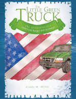 The Little Green Truck : The Adventures of a 1998 Ford Ranger and Its Owner - Cindy M. Miller