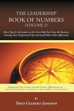 The Leadership Book of Numbers, Volume 2 : Short Tips for the Leader on the Go to Help You Grow the Business, Develop Your Professional Life, and Lead - Theo Gilbert-Jamison