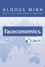 Faceconomics. Like It! : Face the new world market - Aldous Mina