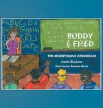 BUDDY & FRED : THE ADVENTUROUS CHRONICLES - Jizelle Blackman
