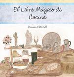 El Libro Magico de Cocina - Danaan Elderhill