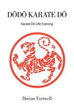 D D Karate D : Karate D Life Training - Dorian Fretwell