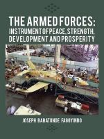 The Armed Forces : Instrument of Peace, Strength, Development and Prosperity - Joseph Babatunde Fagoyinbo