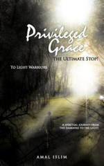 Privileged Grace : The Ultimate Stop! - Amal Islim