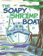 The Soapy Shrimp Boat - Kim Dowers