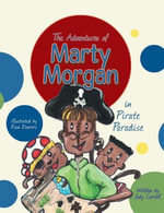 The Adventures of Marty Morgan : in Pirate Paradise - Jody Carroll