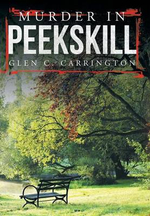 Murder in Peekskill - Glen C. Carrington