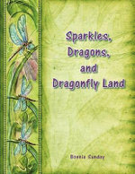 Sparkles, Dragons, and Dragonfly Land - Bonnie Sunday